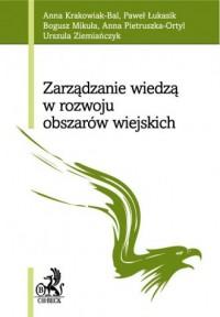 Zarządzanie wiedzą w rozwoju obszarów wiejskich - okładka książki