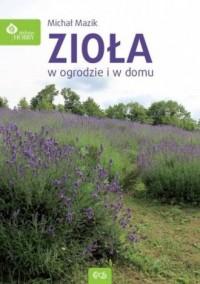 Zioła w domu i w ogrodzie - okładka książki
