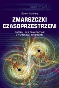 Zmarszczki czasoprzestrzeni. Einstein, fale grawitacyjne i przyszłość astronomii - okładka książki