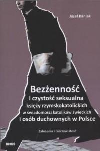 Bezżenność i czystość seksualna księży rzymskokatolickich w świadomości katolików świeckich i osób duchownych w Polsce - okładka książki