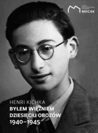 Byłem więźniem dziesięciu obozów 1940-1945 - okładka książki