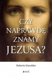 Czy naprawdę znamy Jezusa? - Roberto - okładka książki