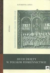Duch Święty w polskim piśmiennictwie. Średniowiecze i długie trwanie. Studia - okładka książki