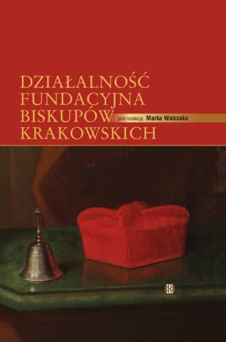 Działalność fundacyjna biskupów - okładka książki