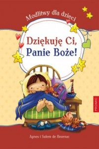 Dziękuję Ci, Panie Boże. Modlitwy dla dzieci - okładka książki