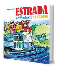 Estrada we Wrocławiu 1945-2000 - okładka książki