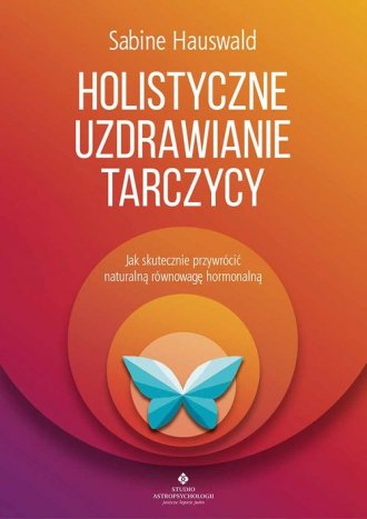 Holistyczne uzdrawianie tarczycy - okładka książki