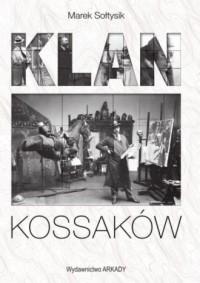 Klan Kossaków - Marek Sołtysik - okładka książki