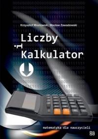 Liczby i kalkulator. Matematyka - okładka książki