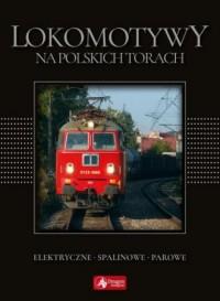 Lokomotywy na polskich torach - - okładka książki