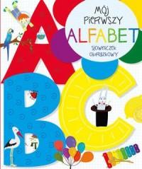 Mój pierwszy alfabet. Słowniczek obrazkowy - okładka książki