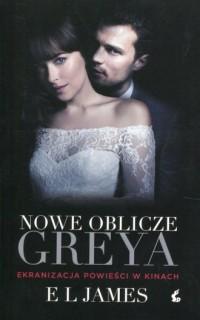 Nowe oblicze Greya. wydanie filmowe - okładka książki