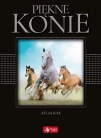 Piękne konie - Katarzyna Piechocka - okładka książki