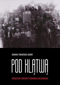 Pod klątwą. Społeczny portret pogromu - okładka książki