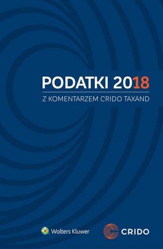 Podatki 2018 z komentarzem Crido - okładka książki