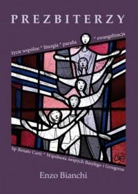 Prezbiterzy. Życie wspólne, liturgia, - okładka książki