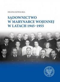 Sądownictwo w Marynarce Wojennej w latach 1945-1955 - okładka książki