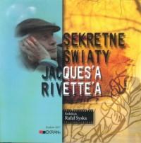 Sekretne Światy Jacquesa Rivettea - okładka książki