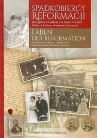 Spadkobiercy Reformacji. Erben der Reformation - okładka książki