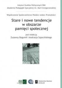 Stare i nowe tendencje w obszarze pamięci społecznej. tom 9 serii WSPwP - okładka książki