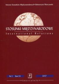 Stosunki Międzynarodowe nr 2. Tom 53 2017 - okładka książki