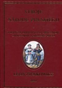 Stroje Narodu Polskiego z wiernym opisaniem jego obyczajów, zwyczajów, i sposobu bycia - okładka książki