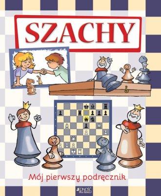 Szachy. Mój pierwszy podręcznik - okładka książki