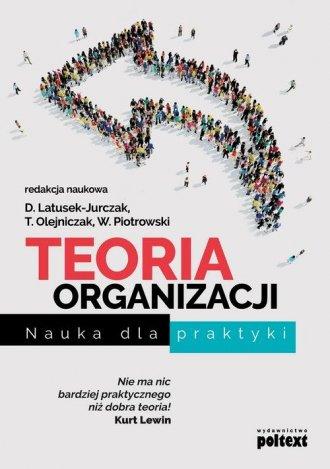 Teoria organizacji. Nauka dla praktyki - okładka książki