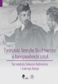Twórczość Henryka Sienkiewicza a korespondencja sztuk. Tom 7 - okładka książki