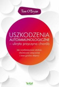 Uszkodzenia autoimmunologiczne - okładka książki