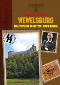 Wewelsburg. Nazistowski okultyzm i nowa religia - okładka książki