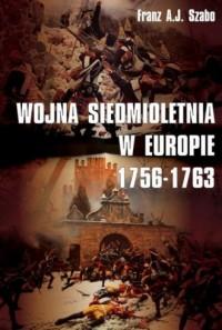 Wojna siedmioletnia w Europie 1756-1763 - okładka książki