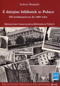 Z dziejów bibliotek w Polsce. Od średniowiecza do 1989 roku - okładka książki
