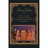 Zabawy i rozrywki na co dzień i od święta w dziejach krajów Europy Środkowej i ich sąsiadów. Homo ludens - okładka książki