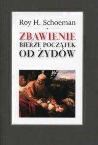 Zbawienie bierze początek od Żydów - okładka książki
