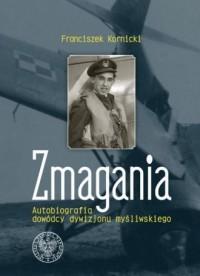 Zmagania. Autobiografia dowódcy dywizjonu myśliwskiego - okładka książki