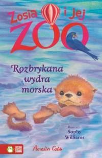 Zosia i jej zoo. Rozbrykana wydra - okładka książki