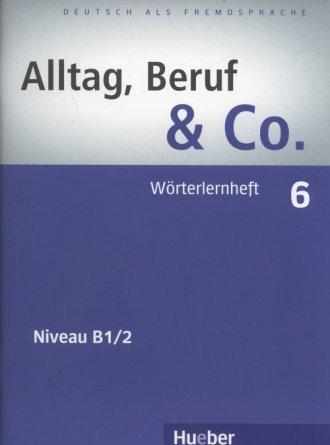 Alltag Beruf & Co. 6 Worterlernheft - okładka podręcznika