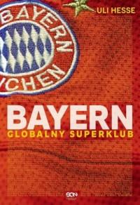 Bayern. Globalny superklub - Uli - okładka książki