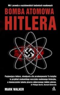 Bomba atomowa Hitlera - Mark Walker - okładka książki