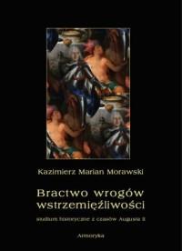Bractwo wrogów wstrzemięźliwości. Studium historyczne z czasów  Augusta II - okładka książki