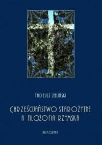 Chrześcijaństwo starożytne, a filozofia rzymska - okładka książki
