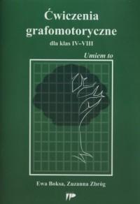 Ćwiczenia grafomotoryczne dla klas IV-VIII. Umiem to - okładka podręcznika