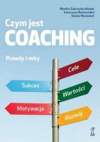 Czym jest coaching. Prawdy i mity - okładka książki