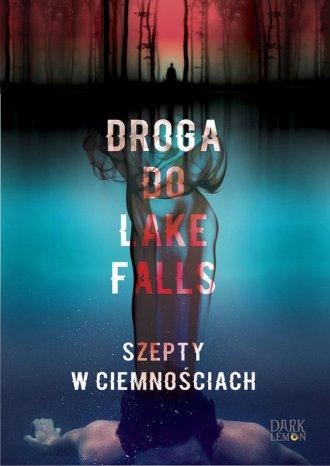 Droga do Lake Falls. Szepty w ciemnościach - okładka książki
