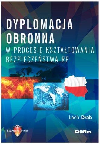 Dyplomacja obronna w procesie kształtowania - okładka książki