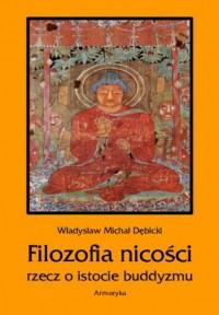 Filozofia nicości. Rzecz o istocie buddyzmu - okładka książki