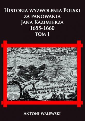 Historia wyzwolena Polski za panowania - okładka książki