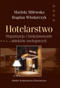 Hotelarstwo. Organizacja i funkcjonowanie obiektów noclegowych - okładka książki