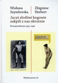 Jacyś złośliwi bogowie zakpili z nas okrutnie. Korespondencja 1955-1996 - okładka książki